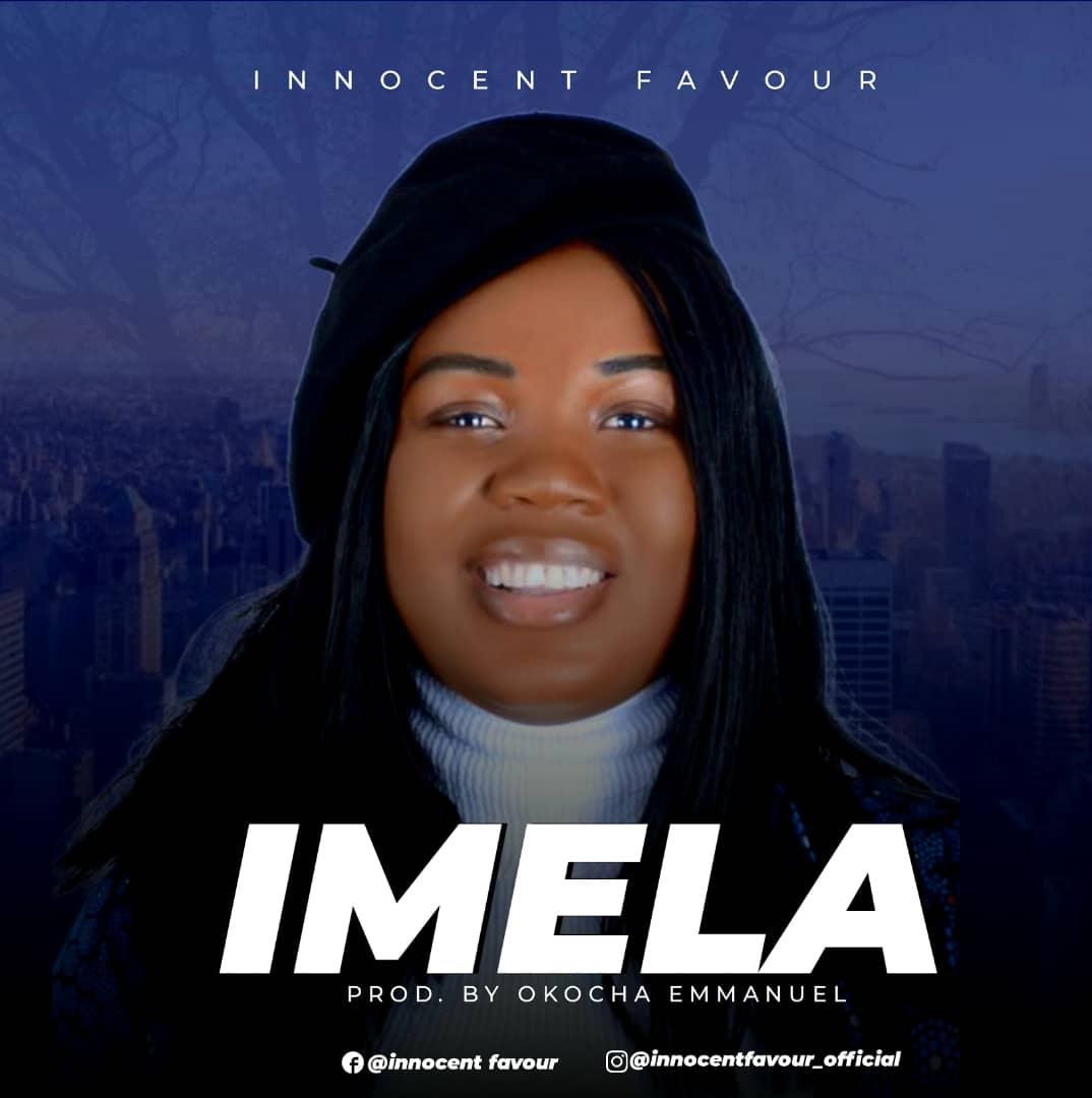 [Gospel music] Favour Innocent - Imela (prod. Okocha Emmanuel)