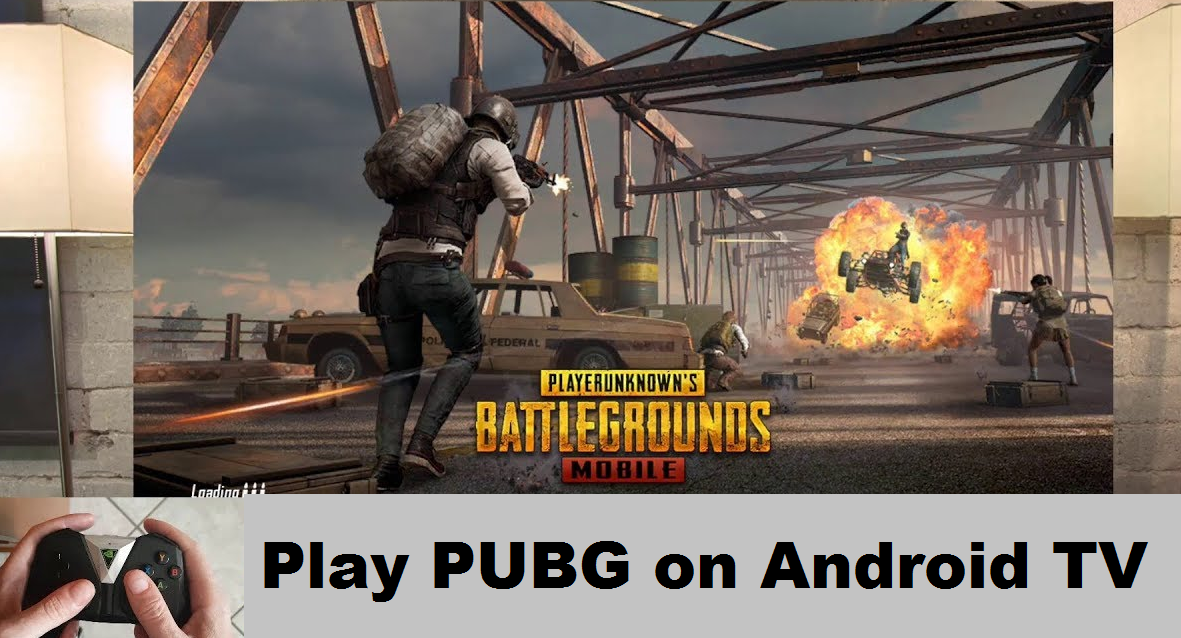 How to Play PUBG Mobile On Android TV? Working Method