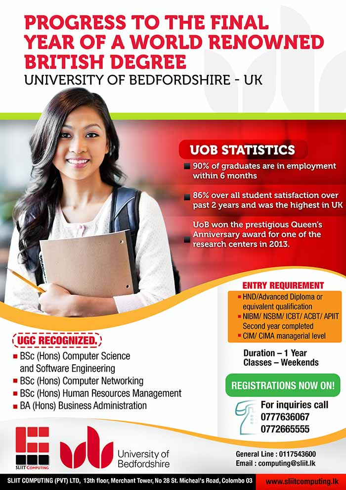 Accelerate your career in One Year. ! Progress to the Final Year of world renowned British Degree.. For Whom : *Students who have completed HND/ Advanced Diploma or equivalent qualification * Student who have successfully completed the first and the second year of their degrees at NIBM , APIIT , NSBM, ICBT, ACBT * CIM / CIMA managerial level  Lectures held on Week Ends I Flexible payment Plan I 0777636067