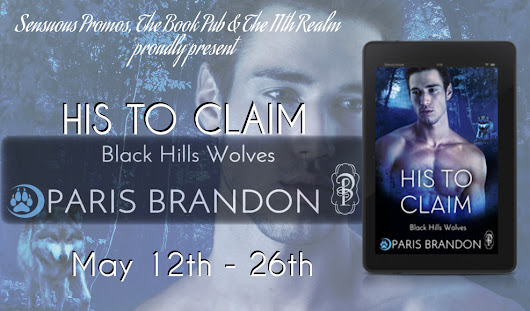 Book Tour + Giveeaway: His to Claim (Black Hills Wolves) by @ParisBrandon #PNR #Romance #Giveaway