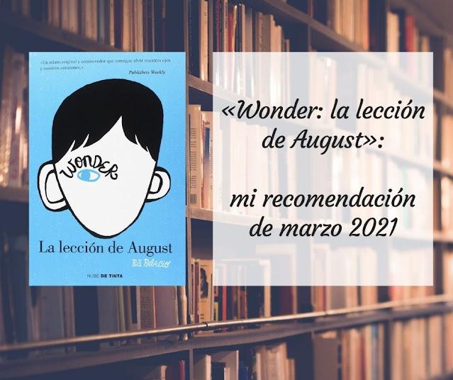 «Wonder: la lección de August»: mi recomendación de marzo 2021