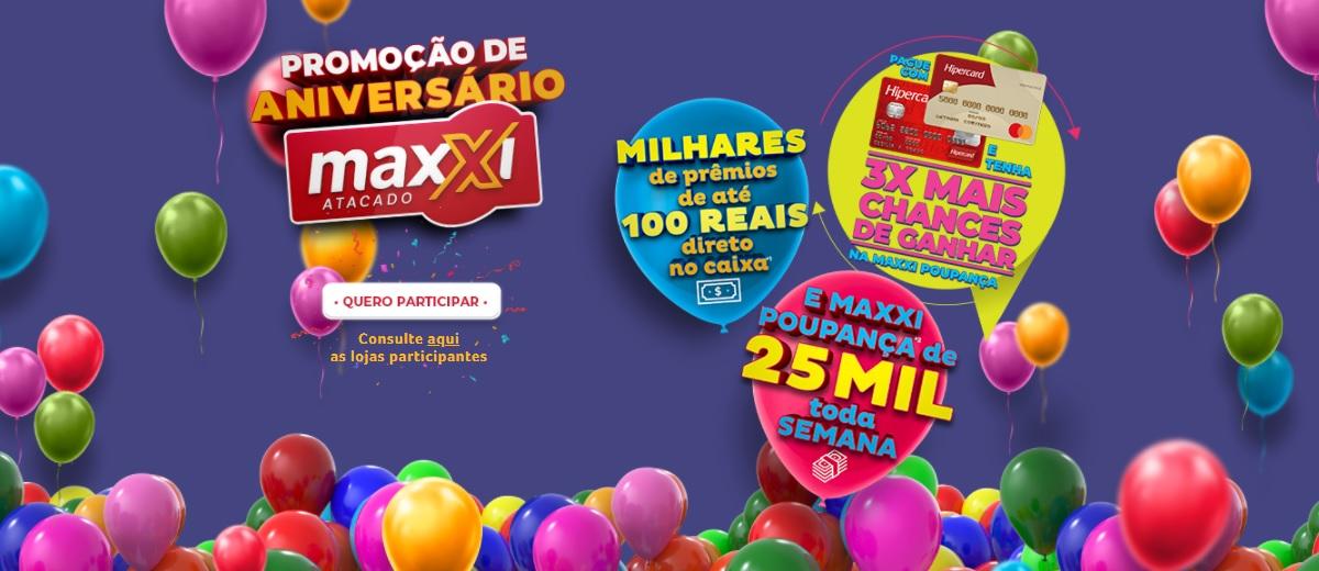 Promoção Aniversário Maxxi Atacado 2020 Prêmios na Hora e Sorteios 25 Mil Reais