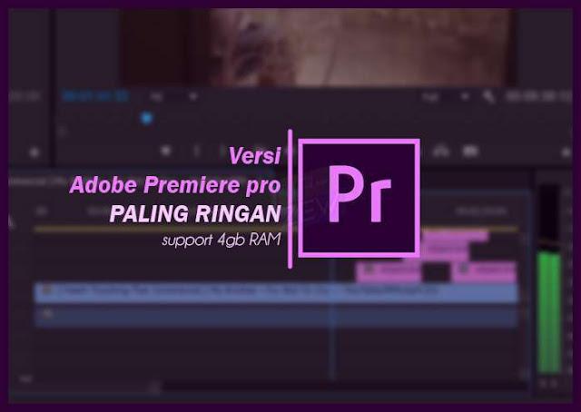Adobe Premiere Pro yang Cocok untuk RAM 4GB