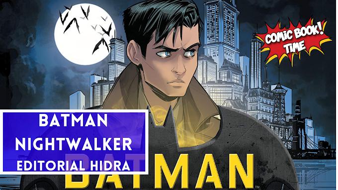 Batman: Nightwalker | Editado por Editorial Hidra