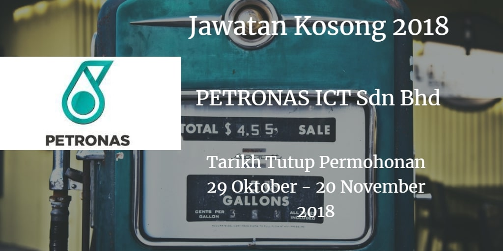 Jawatan Kosong PETRONAS ICT Sdn Bhd 29 Oktober - 20 November 2018