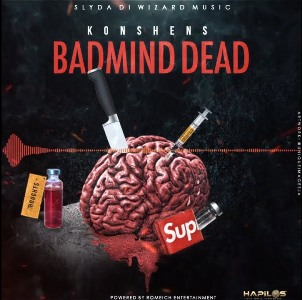 Badmind Dead Lyrics - Konshens