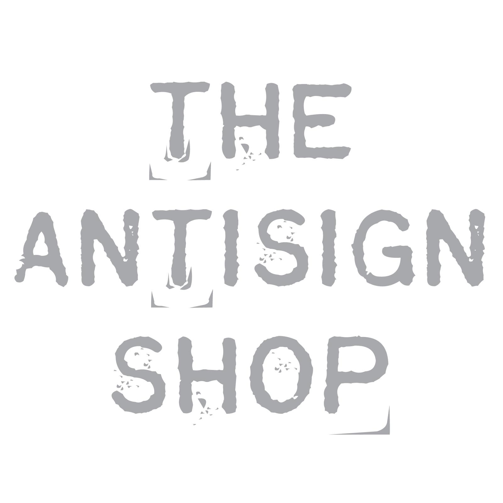 Visit The Antisign Shop