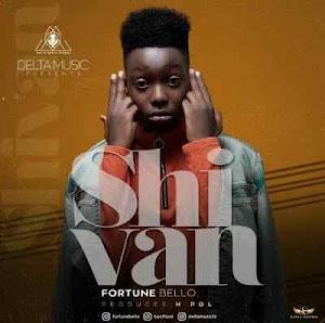 Download Mp3 | Fortune Bello - Shivan