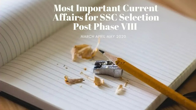 Most Important Current Affairs for SSC Selection Post Phase VIII