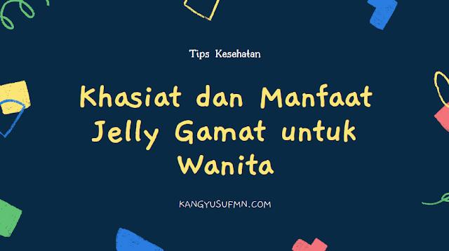 Khasiat dan Manfaat Jelly Gamat untuk Wanita