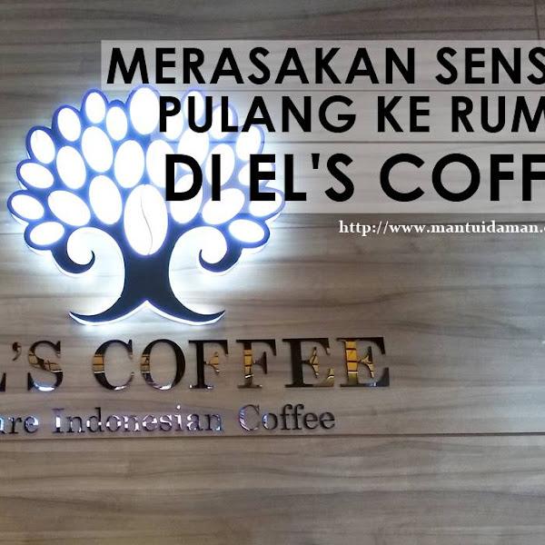 Merasakan Sensasi Pulang Ke Rumah Di El's Coffee