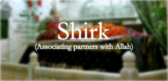 Shirk [Polytheism] and its categories