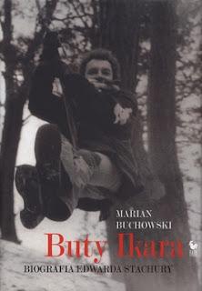 Buty Ikara. Biografia Edwarda Stachury - Marian Buchowski