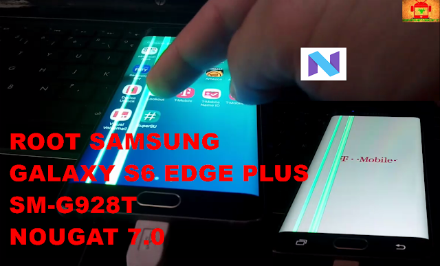 Guide To Root Samsung Galaxy S6 Edge Plus G928T Nougat 7.0 CF Auto Root Method