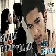 Ale Kailash - Pilihan Orang Tuamu