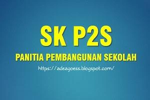DOWNLOAD CONTOH SK P2S PANITIA PEMBANGUNAN SEKOLAH TAHUN 2020