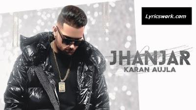 ਝਾਂਜਰ Jhanjar (LYRICS) ~ Karan Aujla   Punjabi Song Lyrics 2020