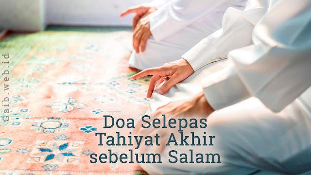 Doa Selepas Tahiyat Akhir Sebelum Salam