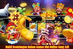 Bukti Keuntungan Dalam Games Slot Online Uang Asli