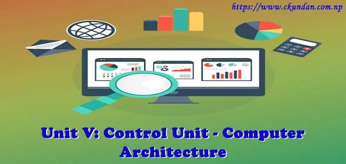 Unit V: Control Unit - Computer Architecture
