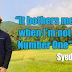"""It bothers me when I am not Number One""- Syed Arefin"