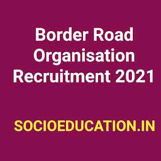 Border Road Organisation Recruitment 2021| सीमा सड़क संगठन भर्ती 2021 | Apply Online 459 Various Posts