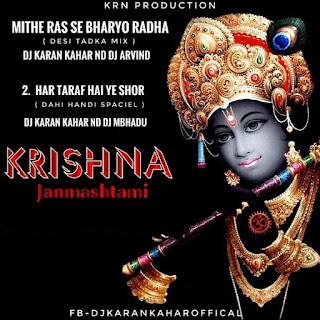Mithe-Ras-Se-Bharyo-Radha-Desi-Tadka-Mix-Har-Taraf-Hai-Ye-Shor-Dahi-Handi-Special-Mix-Dj-Karan-Kahar-Dj-Arvind-Dj-Mbhadu