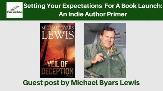 Setting Your Expectations  For A Book Launch: An Indie Author Primer, guest post by Michael Byars Lewis
