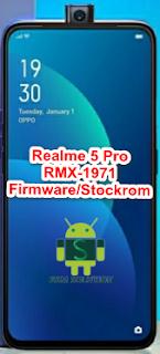 Realme 5 Pro RMX1971 Firmware/Stock Rom/Flash file Download