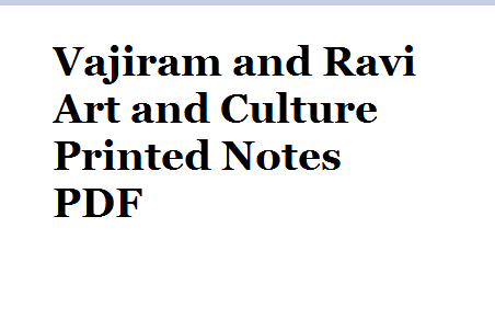 Art and Culture Printed Notes By Vajiram and Ravi - Download PDF