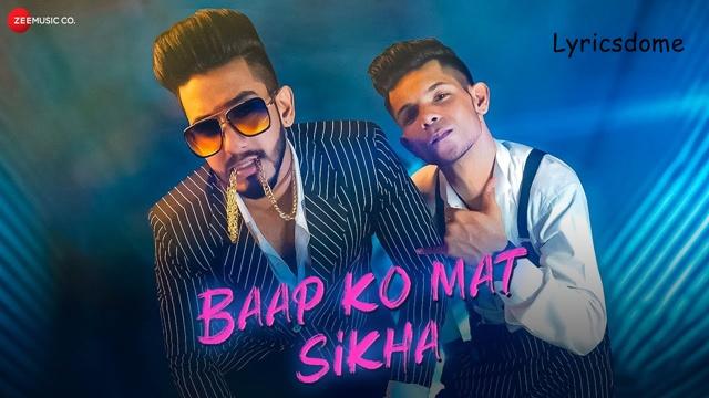 Baap Ko Mat Sikha Lyrics - Nandy Tens & Amlaan