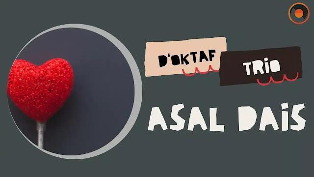 lirik lagu asal dais d'oktaf trio