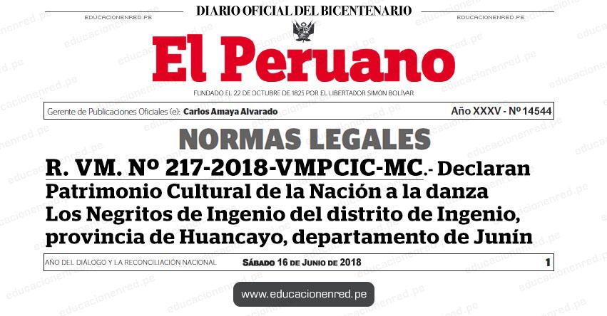 R. VM. Nº 217-2018-VMPCIC-MC - Declaran Patrimonio Cultural de la Nación a la danza Los Negritos de Ingenio del distrito de Ingenio, provincia de Huancayo, departamento de Junín - www.cultura.gob.pe