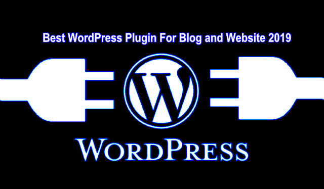 Best WordPress Plugin For Blog and Website 2019