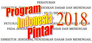 Petunjuk Pelaksanaan Program Indonesia  Pintar Pada Jenjang Pendidikan Dasar dan Menengah