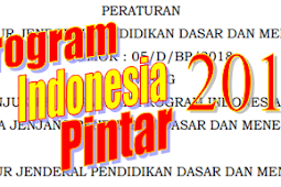 Petunjuk Pelaksanaan Program Indonesia  Pintar Pada Jenjang Pendidikan Dasar dan Menengah 2018