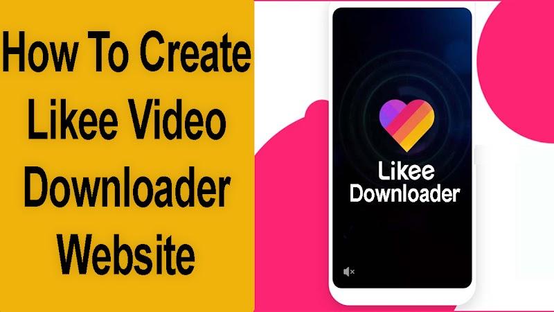 Likee Video Downloader Script For Blogger