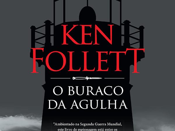 [Resenha] O Buraco da Agulha, de Ken Follett e Arqueiro