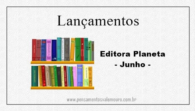 Lançamentos Editora Planeta - Junho