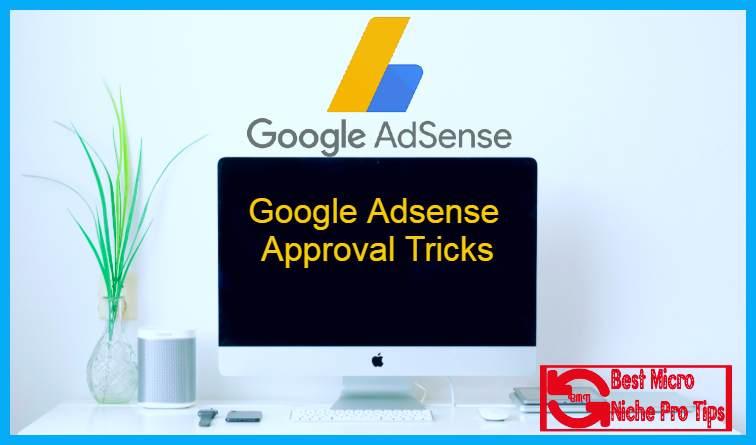 Google Adsense  Approval Tricks | 6 Best Tricks