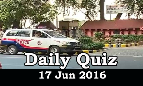 Daily Current Affairs Quiz - 17 Jun 2016
