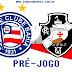 Pré-jogo | Vasco x Bahia - Série A 2017