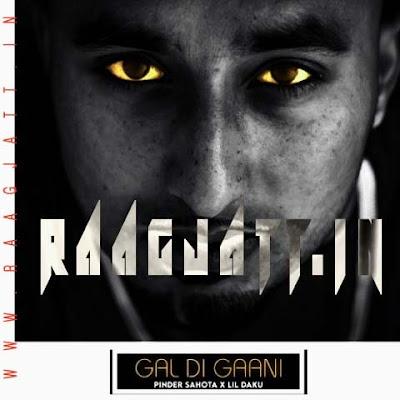 Gal Di Gaani by Pinder Sahota lyrics