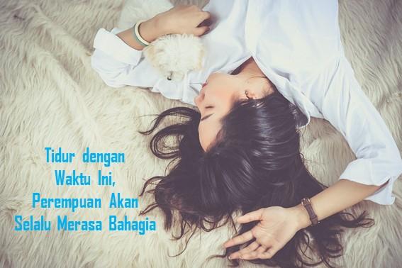 Tidur dengan Waktu Ini, Perempuan Akan Selalu Merasa Bahagia