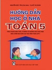 Hướng Dẫn Học Ở Nhà Toán 5 - Nguyễn Đức Tấn