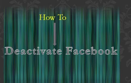 How to Deactivate Facebook Account 2017