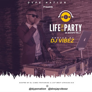 DJ Vibez - Life Of The Party Mixtape (Vol.2)