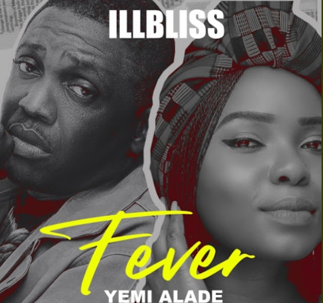 """iLLBliss – """"Fever"""" ft. Yemi Alade (Mp3 Download)"""