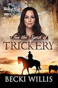 Inn the Spirit of Trickery (Spirits of Texas Cozy Mysteries Book 2) by Becki Willis