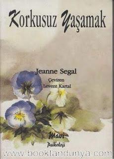 Jeanne Segal - Korkusuz Yaşamak